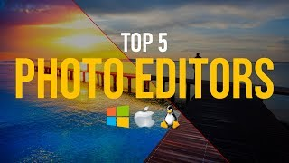 Top 5 Best FREE Photo Editing Software (2018)
