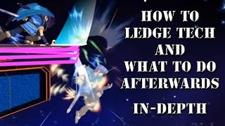 How To Ledge Tech and What To Do Afterwards – In Depth Tutorial