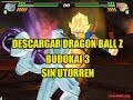 como descargar dragon ball z budokai 3 pc (Sin utorrent)