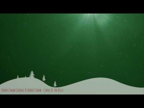 Robert Shaw Chorale & Robert Shaw - Carol Of The Bells
