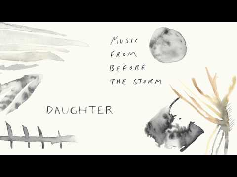 "Daughter - ""Burn It Down"""