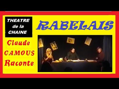 RABELAIS : «Claude Camous Raconte» sa rencontre avec le Père de Gargantua et de Pantagruel