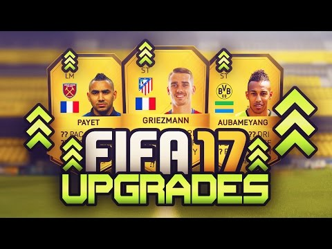 FIFA 17 UPGRADES! - GRIEZMANN, AUBAMEYANG, PAYET & MORE! - POTENTIAL PLAYER RATINGS