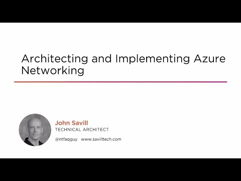 Course Preview: Architecting and Implementing Azure Networking