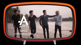 Adista - Setia (Official Music Video)