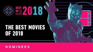 Best Movies of 2018 - Nominees by IGN