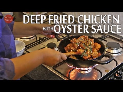 (Deep Fried Chicken with Oyster Sauce Recipe - Food Nepal : 5 mins, 17 secs.)