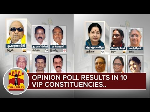 TN-Elections-2016--Opinion-Poll-Results-in-10-VIP-Constituencies-May-12--Thanthi-TV