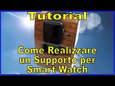 Costruire un Supporto Carica Smart Watch - Tutorial