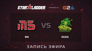 Duza vs M5.int, game 1
