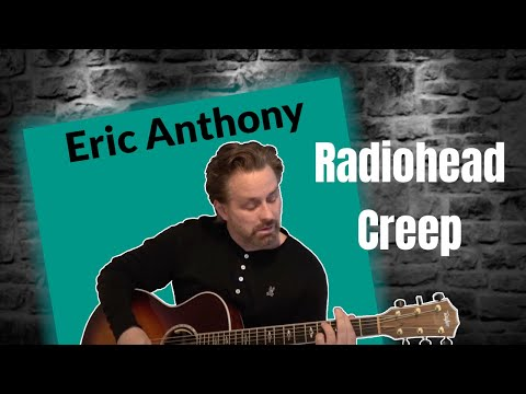 Creep – Radio Head – Acoustic Guitar Cover by Eric Anthony