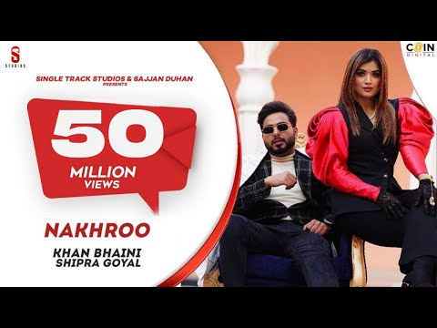 Official Video  Khan Bhaini  Shipra Goyal  NAKHRO  New Punjabi Songs 2020  Latest Punjabi Song