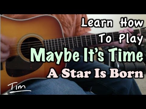 Maybe It's Time Bradley Cooper, Written By Jason Isbell A Star Is Born Guitar Lesson, Chords, And Tu Mp3