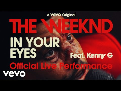 The Weeknd - In Your Eyes ft. Kenny G (Official Live Performance)   Vevo