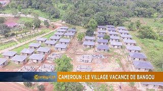 Bangou is a small village located in the mountain ranges of western Cameroon where an important tourism project was launched in the run up to the 2019 Africa ...