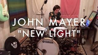 "Video John Mayer ""New Light"" Drum Cover MP3, 3GP, MP4, WEBM, AVI, FLV Mei 2018"