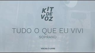 Kit de Voz - Tudo o que eu vivi - Soprano