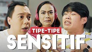 Video TIPE-TIPE ORANG SENSITIF MP3, 3GP, MP4, WEBM, AVI, FLV September 2017