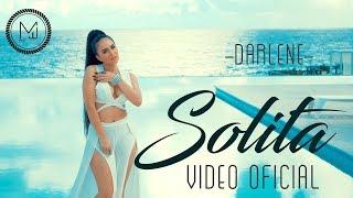 Darlene – Solita (Video Oficial)