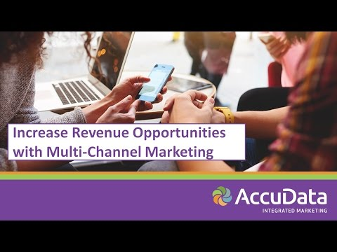 Increase Revenue Opportunities with Multi-Channel Marketing