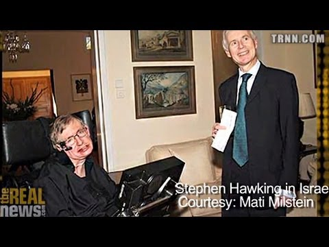 Hawking - Phyllis Bennis: Hawking's boycott of Israel will shake Israeli public the way sports boycott affected South Africa.