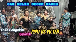 Video sak panggung geger kabeh mulai Penyakit Sampek Pipit Vs Yu Ten MP3, 3GP, MP4, WEBM, AVI, FLV Januari 2019