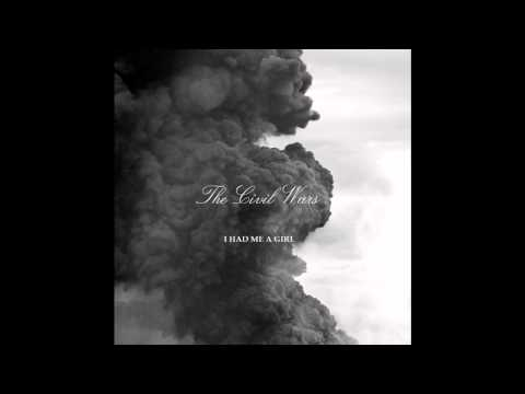 I Had Me a Girl (Song) by The Civil Wars
