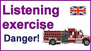 Danger, Listening exercise