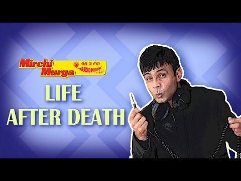 Mirchi Murga | RJ Naved's views on Life After Death