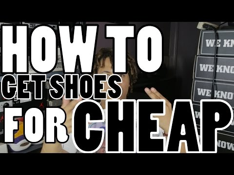 How To Get Shoes For Cheap   Nike   Jordan   Adidas   Etc.