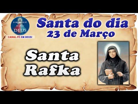 Santa Rafka - Santa do dia 23 Março
