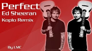 Video Perfect - Ed Sheeran [Koplo Remix] MP3, 3GP, MP4, WEBM, AVI, FLV Oktober 2018