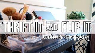 THRIFT IT & FLIP IT | BATHROOM ORGANIZATION
