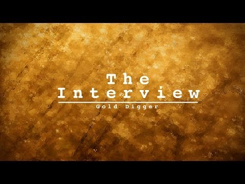 The Interview - Gold Digger