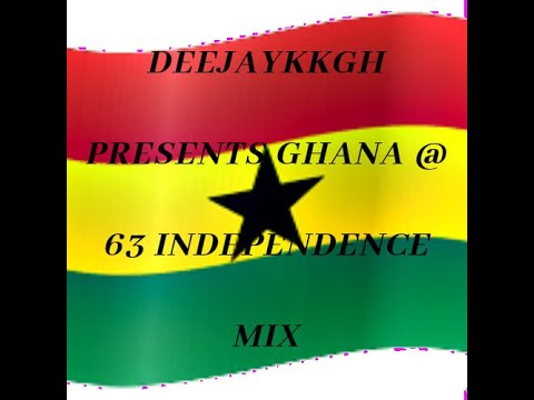 🔥🇬🇭 GH @ 63 INDEPENDENCE MIX BY DEEJAYKKGH🇬🇭🔥