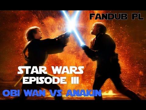 Star Wars: Episode III ~ Obi-Wan VS Anakin【FANDUB PL】