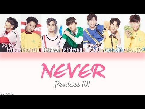 [Produce 101] Nation's Son (국민의 아들) - NEVER [HAN ROM ENG Color Coded Lyrics]