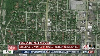3 suspects wanted in armed robbery crime spree