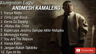 Video KUMPULAN LAGU TERBAIK ANDMESH KAMALENG || FULL ALBUM MP3, 3GP, MP4, WEBM, AVI, FLV Agustus 2019
