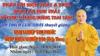 ĐĐ Thích Giác Nhàn Thuyết Giảng Tịnh Nghiệp Tam Phước ngày 31/03/2019
