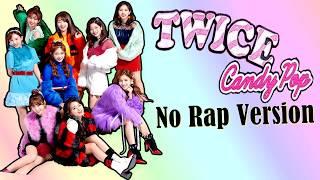 TWICE「 Candy Pop 」(No Rap Version)