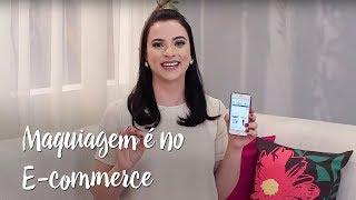 Maquiagem é no E-commerce