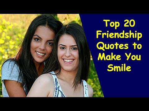 Quote of the day - Top 20 Friendship Quotes to Make You Smile  Happy Friendship quotes