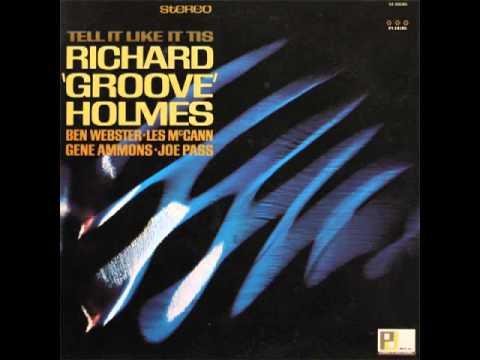"Richard ""Groove"" Holmes – Tell It Like It Is (Full Album)"