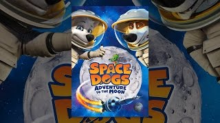Nonton Space Dogs: Adventure to the Moon Film Subtitle Indonesia Streaming Movie Download