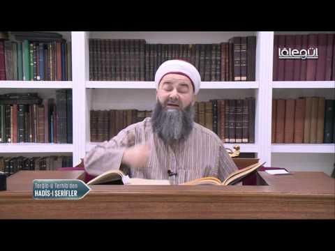 Terğîb-ü Terhîb'ten Hadîs-i Şerîf Dersleri 42.Bölüm 06 Şubat 2017