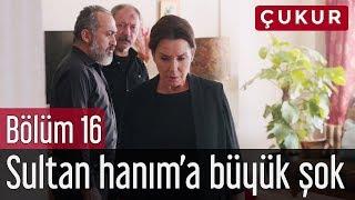 Video Çukur 16. Bölüm - Sultan Hanım'a Büyük Şok! MP3, 3GP, MP4, WEBM, AVI, FLV Mei 2018