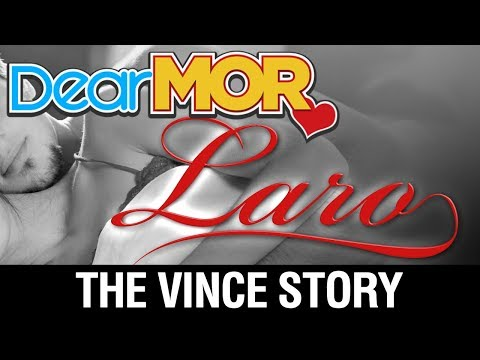 "Dear MOR: ""Laro"" The Vince Story 10-26-17"