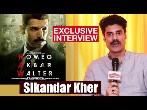RAW Movie | Sikandar Kher Exclusive Interview | John Abraham | Romeo Akbar Walter