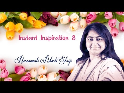 Change Your Thinking | Instant Inspiration 8 | Prernamurti Bharti Shriji